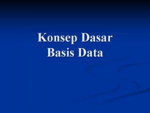 Konsep Dasar Basis Data Materi Pengertian Basis Data