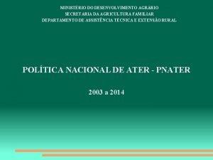 MINISTRIO DO DESENVOLVIMENTO AGRRIO SECRETARIA DA AGRICULTURA FAMILIAR