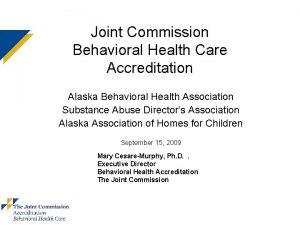 Joint Commission Behavioral Health Care Accreditation Alaska Behavioral
