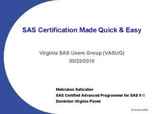 SAS Certification Made Quick Easy Virginia SAS Users