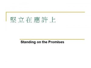 Standing on the Promises 1 1 n Standing