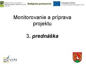 Monitorovanie a prprava projektu 3 prednka Prprava projektu
