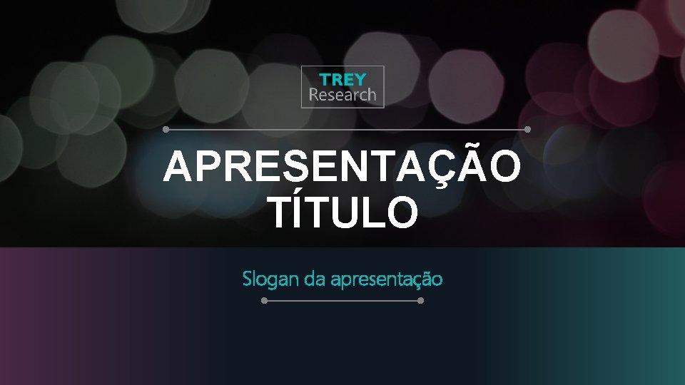 APRESENTAO TTULO Slogan da apresentao DENSIDADE APRESENTAO TTULO