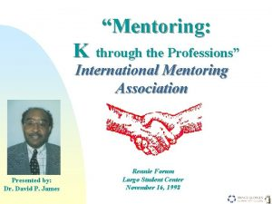 Mentoring K through the Professions International Mentoring Association