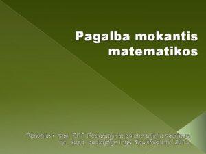 Pagalba mokantis matematikos Pasvalio r sav PT Pedagoginio