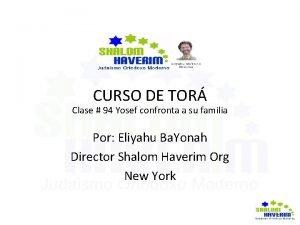 CURSO DE TOR Clase 94 Yosef confronta a
