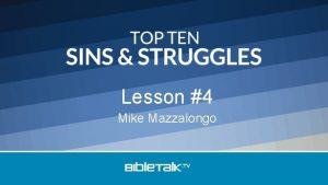 Lesson 4 Mike Mazzalongo Top Ten Sins Struggles