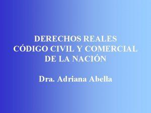 DERECHOS REALES CDIGO CIVIL Y COMERCIAL DE LA