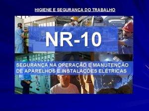 HIGIENE E SEGURANA DO TRABALHO NR10 SEGURANA NA