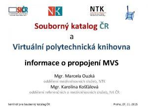 Souborn katalog R a Virtuln polytechnick knihovna informace