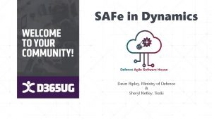 SAFe in Dynamics Dawn Ripley Ministry of Defence