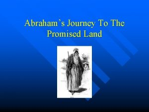 Abrahams Journey To The Promised Land Abraham and