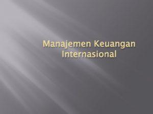 Manajemen Keuangan Internasional Definisi Manajemen Internasional Keuangan Manajemen