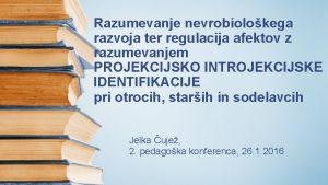 Razumevanje nevrobiolokega razvoja ter regulacija afektov z razumevanjem