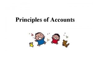 Principles of Accounts What is Principles of Accounts