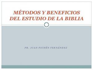 MTODOS Y BENEFICIOS DEL ESTUDIO DE LA BIBLIA