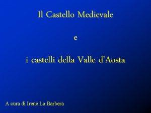 Il Castello Medievale e i castelli della Valle