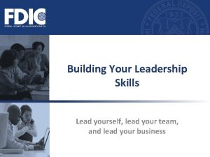 Building Your Leadership Skills Lead yourself lead your