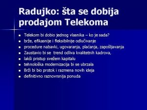 Radujko ta se dobija prodajom Telekoma n n