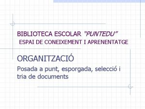 BIBLIOTECA ESCOLAR PUNTEDU ESPAI DE CONEIXEMENT I APRENENTATGE