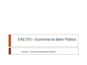 EAE 310 Economia do Setor Pblico Turma 2