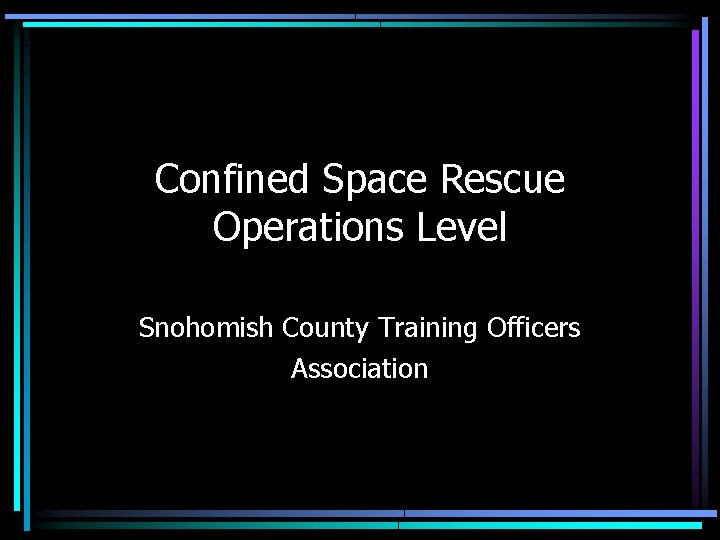 Confined Space Rescue Operations Level Snohomish County Training