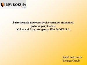 Zastosowanie nowoczesnych systemw transportu pyu na przykadzie Koksowni