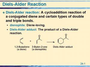 DielsAlder Reaction u DielsAlder reaction A cycloaddition reaction