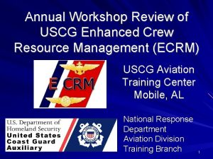 Annual Workshop Review of USCG Enhanced Crew Resource