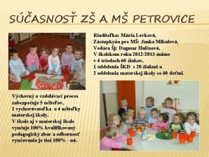 SASNOS Z A M PETROVICE Riaditeka Mria Levkov