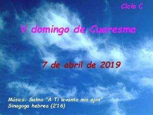 Ciclo C V domingo de Cuaresma 7 de
