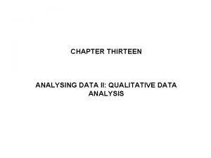 CHAPTER THIRTEEN ANALYSING DATA II QUALITATIVE DATA ANALYSIS