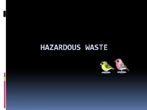 HAZARDOUS WASTE 4 6 DEFINITION Hazardous waste means
