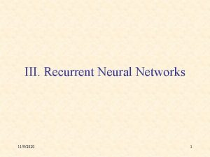 III Recurrent Neural Networks 1192020 1 A The
