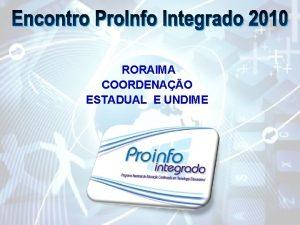 RORAIMA COORDENAO ESTADUAL E UNDIME PARTICIPANTES Coordenao Estadual