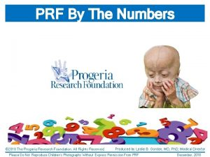PRF By The Numbers 2018 The Progeria Research