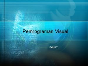 Pemrograman Visual Delphi 7 Bahasa Pemrograman 1 Under