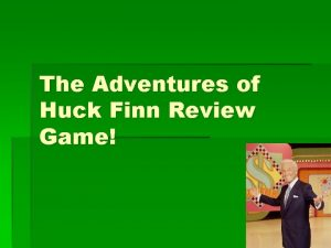 The Adventures of Huck Finn Review Game What