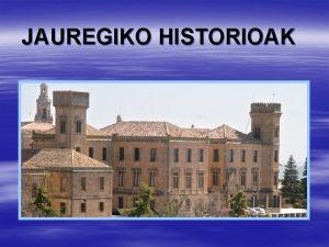 JAUREGIKO HISTORIOAK LA VEGA DEL POZO KONDESAREN JAUREGIA