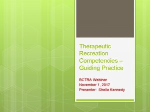 Therapeutic Recreation Competencies Guiding Practice BCTRA Webinar November
