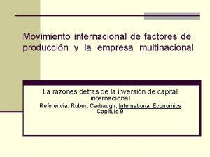 Movimiento internacional de factores de produccin y la