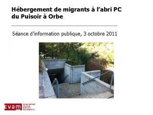 Hbergement de migrants labri PC du Puisoir Orbe