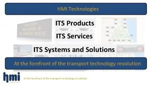 HMI Technologies ITS Products ITS Services ITS Systems