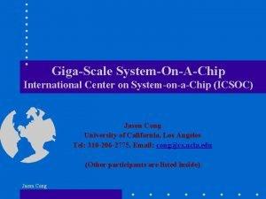 GigaScale SystemOnAChip International Center on SystemonaChip ICSOC Jason