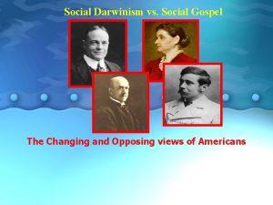 Social Darwinism vs Social Gospel The Changing and