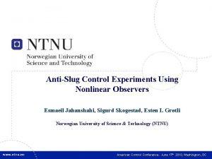 1 AntiSlug Control Experiments Using Nonlinear Observers Esmaeil