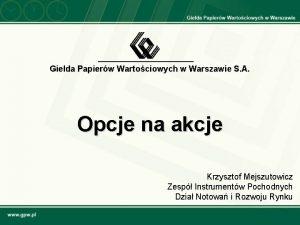 Gieda Papierw Wartociowych w Warszawie S A Opcje