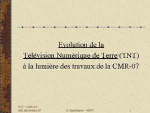 Evolution de la Tlvision Numrique de Terre TNT