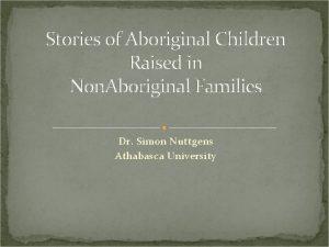 Stories of Aboriginal Children Raised in Non Aboriginal