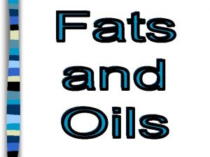 Fat Is n The most concentrated source of
